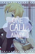 One Call Away (an Ayushiki Fanfic) by clicli2002