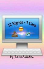 12 SIGNOS - 1 CASA by -sexymoon