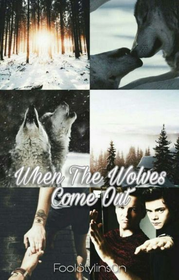 When The Wolves Come Out  》Larry.S《 Wattys2016