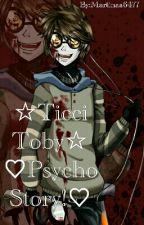 ☆Ticci Toby☆ ♡Psycho Story!♡ =|Zakończone|= by Martinaa6477