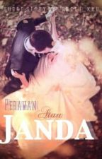 Perawan Atau Janda (One Shot) by Restu_Khu