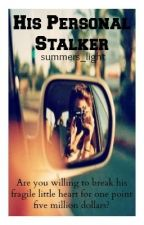 His Personal Stalker by _desolate