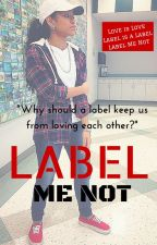 Label Me Not (Lesbian Story) by omoovoxo