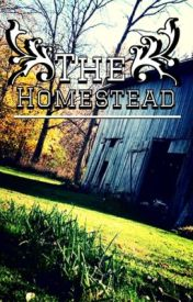The Homestead by CSarahRogers