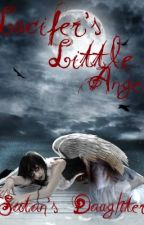 Lucifer's Little Angel: The Story of Satans Daughter by SlasherKitten