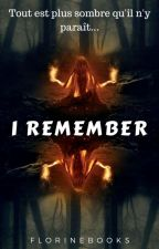 I Remember by Florinebooks