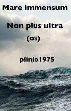 Mare immensum e Non plus ultra by plinio1975