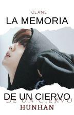La Memoria de un Ciervo. |Tercera Temporada| HunHan by Clame788