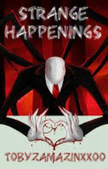 Strange Happenings (A Slender FanFic)