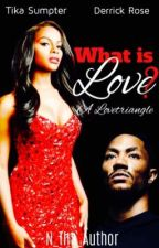What is love?  by N_Tha_Author