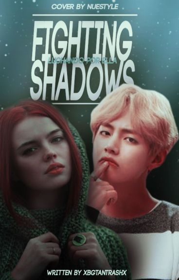 Fighting Shadows | {On The Ropes #2} | TaeHyung