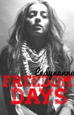 Freedom Days by ladynanna