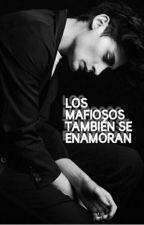 Los Mafiosos Tambien Se Enamoran by MartaIrwin18