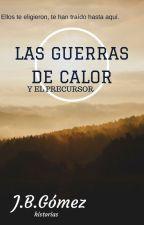 LAS GUERRAS DE CALOR© Y el heredero by JesusBarragan9