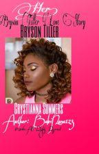 Her! | Bryson Tiller Love Story by BabiNana123