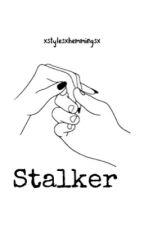 STALKER |HS|  by 1D_MarryStyel