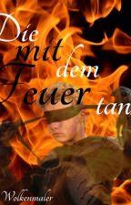 Die mit dem Feuer tanzt - DWK FanFiction by Wolkenmaler
