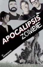 Apocalipsis Zombie [COMPLETA] [EDITANDO] #AZY by Desconocida1990