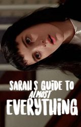 Sarah's Guide To (Almost) Everything by videonasty