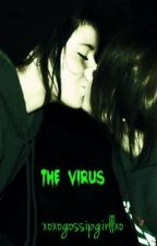 The Virus (girlxgirl) by xogossipgirllxo