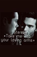 ||Sterek|| •Take me into your loving arms• by AnnaVignoli1D