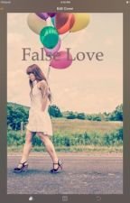 False Love  by Zabrina04