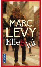 Marc Levy : Elle & lui by MissLiline1114