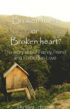 Broken Home Or Broken Heart? (Boy X Boy) by last_dio