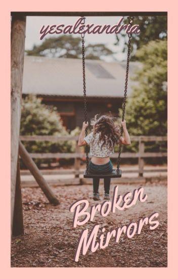 Broken Mirrors (Originally Broken)