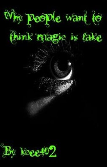 Why people want to think magic is fake