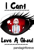 I Can't Love A Ghoul (Juuzou x reader) by pandagirlforeve