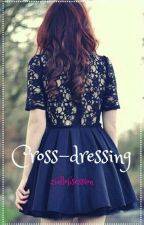 × Cross-dressing [ZIANOURRY] by ziallobsession