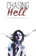 Chasing Hell [ Hunlli Fanfic ] by etherealskyee