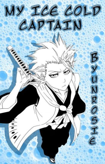 My Ice Cold Captain | Toshiro x Reader