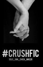 #CrushFic by Solo_Una_Chica_Mas26