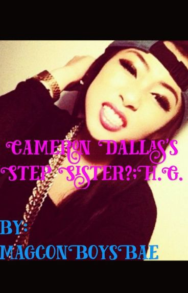 Cameron Dallas's Step Sister?(Hayes Grier){{on hold}}