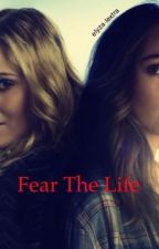 Fear The Life by ClexHeda
