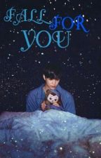 FALL FOR YOU (KAI OC)  by Yyunniee