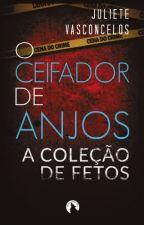 O Ceifador de Anjos (Completo) by JulieteVasconcSimoes