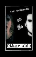 The Stranger on the other side by GShipps
