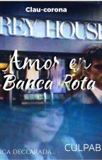 Un Amor en Banca Rota by clau-corona