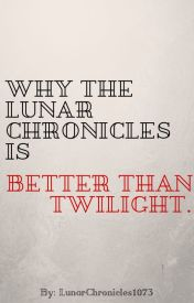 Why The Lunar Chronicles Is Better Than Twilight by LunarChronicles1073