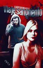 Viaje Sangriento » h.s by CarpeDiemBabyx