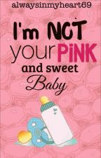 I'm not your pink and sweet baby »ziam by AlwaysInMyHeart69