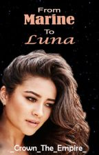 From Marine To Luna (#WATTYS 2016) by _Crown_The_Empire_