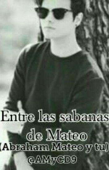 Entre Las Sabanas De Mateo (E.L.S.D.M) (18+)  [Terminada] (#1Book)