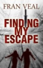 Finding My Escape - A Paranormal Thriller by FranVeal