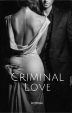 Criminal Love  by drifttime