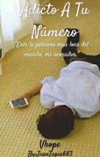 Adicto a tu Número (Vhope) by JuanTapia683
