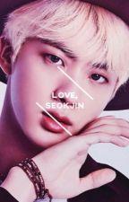 love, seokjin || seokjin by blueseom